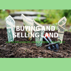 Buying and Selling Land – An Overlooked Investment Strategy