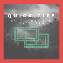 Quick Tips To Sell Your Land